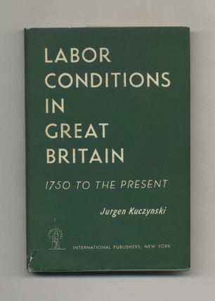 Labour Conditions in Great Britain: 1750 to the Present - 1st Edition/1st Printing