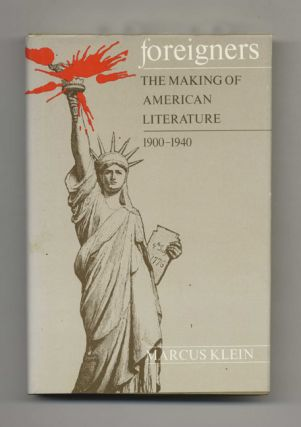 Foreigners: the Making of American Literature, 1900-1940 -1st Edition/1st Printing