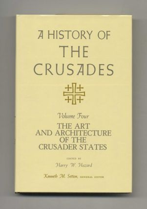 A History of the Crusades: Volume IV, the Art and Architecture of the Crusader States -1st...