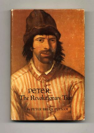 Peter, the Revolutionary Tsar -1st Edition/1st Printing