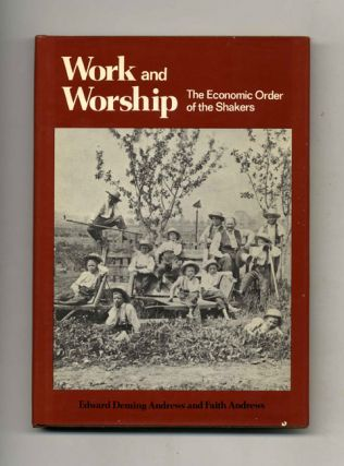 Work and Worship: the Economic Order of Thr Shakers -1st Edition/1st Printing