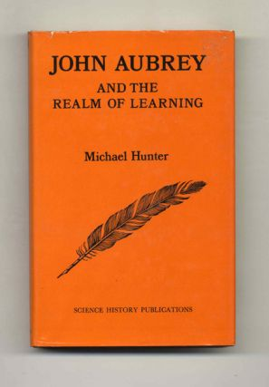 John Aubrey and the Realm of Learning. Michael Hunter