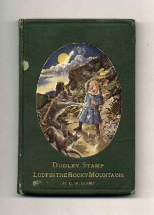 Dudley Stamp Lost in the Rocky Mountains: a True Story. C. W. Stamp