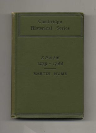 Spain: its Greatness and Decay, 1479-1788. Martin A. S. Hume