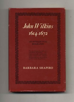 John Wilkins, 1614-1672: An Intellectual Biography. Barbara J. Shapiro