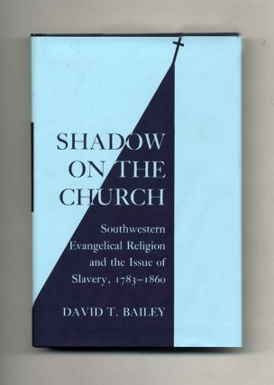 Shadow on the Church: Southwestern Evangelical Religion and the Issue of Slavery, 1783-1860 -1st...