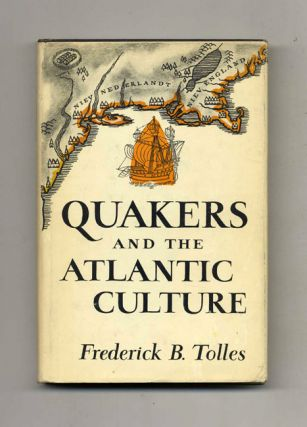 Quakers and the Atlantic Culture -1st Edition/1st Printing