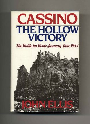Cassino, the Hollow Victory: the Battle for Rome, January-June 1944. John Ellis