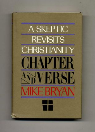 Chapter and Verse: a Skeptic Revisits Christianity. Mike Bryan