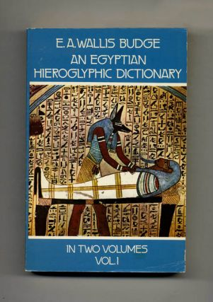 An Egyptian Hieroglyphic Dictionary. E. A. Wallis Budge