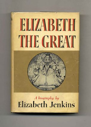 Elizabeth the Great. Elizabeth Jenkins