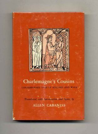 Charlemagne's Cousins: Contemporary Lives of Adalard and Wala -1st Edition/1st Printing. Allen...