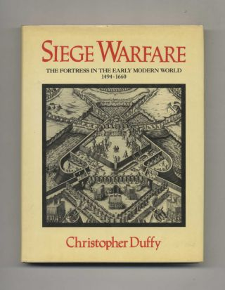 Siege Warfare: the Fortress in the Early Modern World, 1494-1660. Christopher Duffy