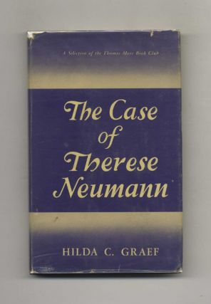 The Case of Therese Neumann. Hilda C. Graef