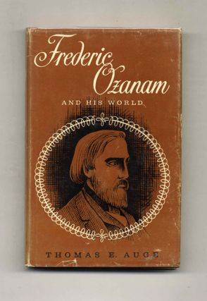 Frederic Ozanam And His World. Thomas E. Auge