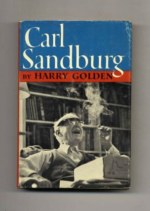 Carl Sandburg -1st Edition/1st Printing. Harry Golden
