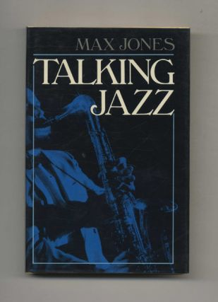Talking Jazz -1st US Edition/1st Printing. Max Jones
