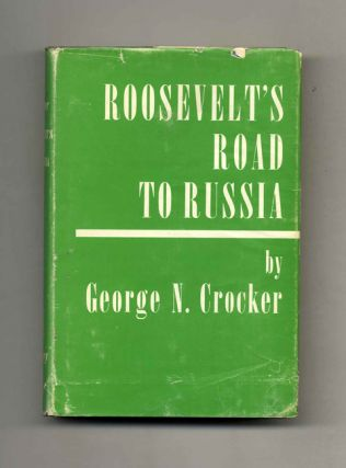 Roosevelt's Road to Russia. George N. Crocker