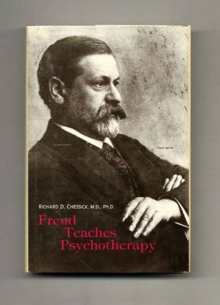 Freud Teaches Psychotherapy -1st Edition/1st Printing. Richard D. Chessick
