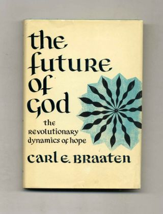 The Future of GOD -1st Edition/ 1st Printing. Carl E. Braaten