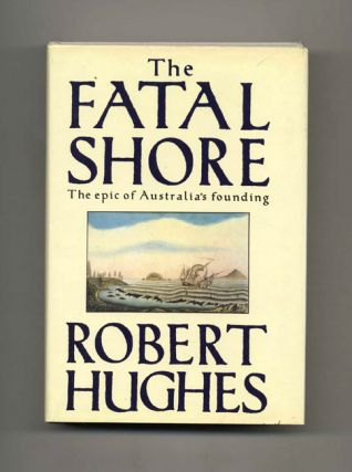 The Fatal Shore. Robert Hughes