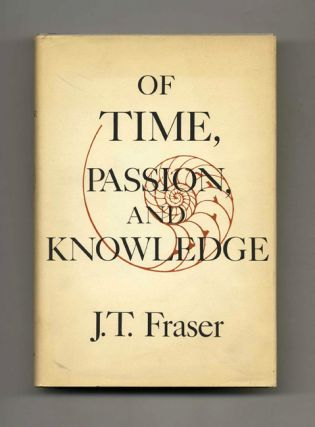 Of Time, Passion, and Knowledge: Reflection on the Strategy of Existence -1st Edition/1st...