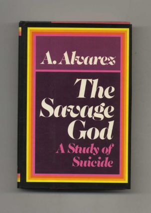 The Savage God: A Study of Suicide. A. Alvarez
