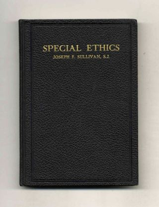 Special Ethics, Embracing Individual Ethics, Industrial Ethics, Ethics of the Family, Ethics of...
