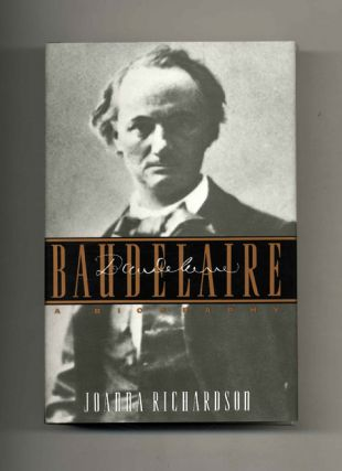Baudelaire -1st US Edition/1st Printing. Joanna Richardson