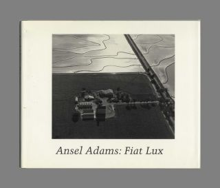 Ansel Adams: Fiat Lux, The Premier Exhibition of Photographs of the University of California ...