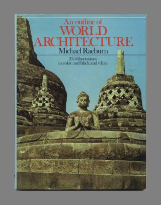 An Outline of World Architecture. Michael Raeburn