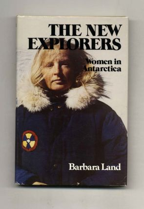 The New Explorers: Women in Antarctica -1st Edition/1st Printing