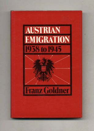 Austrian Emigration: 1938 to 1945. Franz Goldner