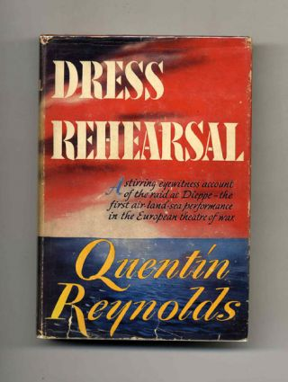 Dress Rehearsal: the Story of Dieppe. Quentin Reynolds
