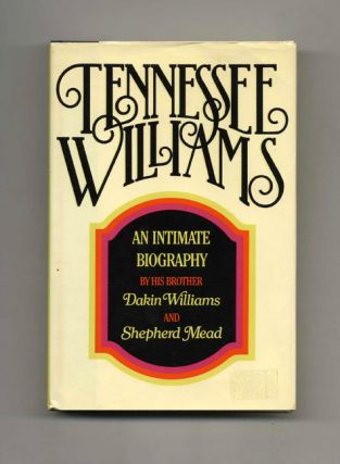 Tennessee Williams: An Intimate Biography -1st Edition/1st Printing
