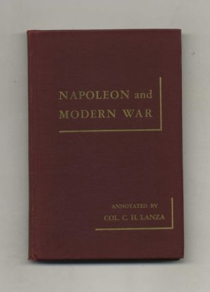 Napoleon and Modern War: His Military Maxims. Conrad Lanza