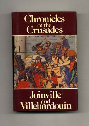 Chronicles of the Crusades. Joinville, M. R. B. Shaw Villehardouin.