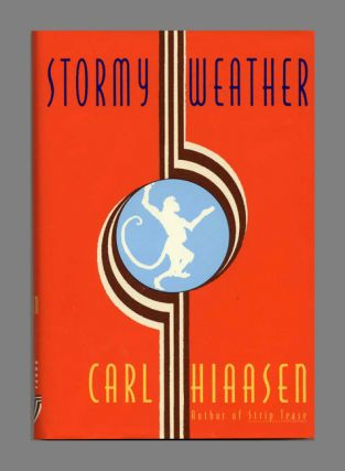 Stormy Weather -1st Edition/1st Printing. Carl Hiaasen