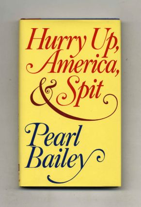 Hurry Up, America, & Spit. Pearl Bailey