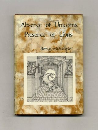 Absence Of Unicorns, Presence Of Lions -1st Edition/1st Printing. Michael Mott