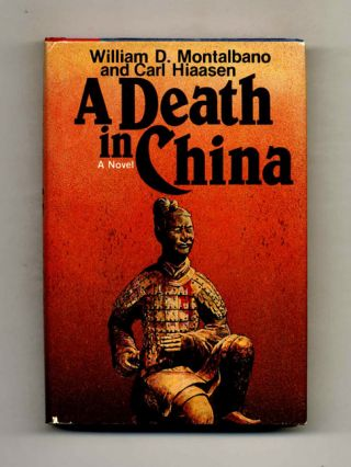 A Death in China - 1st Edition/1st Printing. Carl Hiaasen, William D. Montalbano