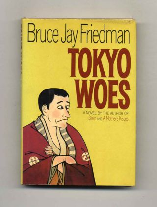 Tokyo Woes - 1st Edition/1st Printing. Bruce J. Friedman