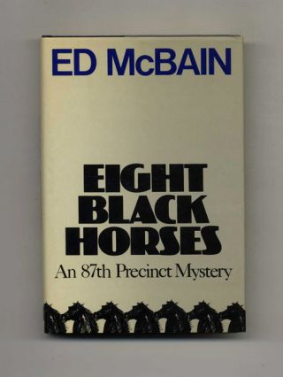 Eight Black Horses -1st Edition/1st Printing. Ed McBain