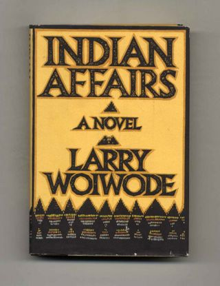 Indian Affairs: A Novel - 1st Edition/1st Printing