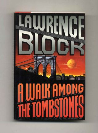 A Walk Among the Tombstones - 1st Edition/1st Printing. Lawrence Block.