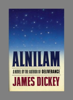 Alnilam - 1st Edition/1st Printing. James Dickey