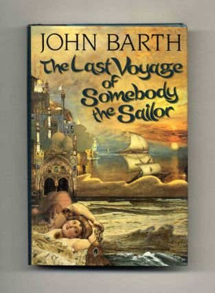The Last Voyage of Somebody the Sailor - 1st Edition/1st Printing