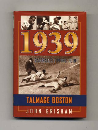 1939: Baseball's Tipping Point -1st Edition/ 1st Printing. Talmage Boston