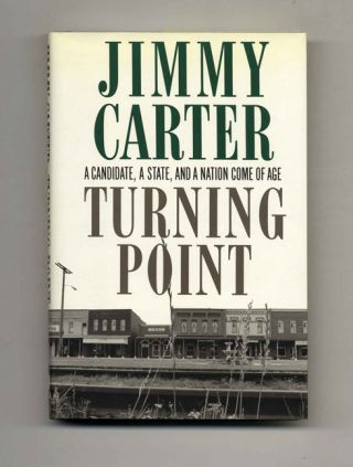 Turning Point: a Candidate, a State, and a Nation Come of Age - 1st Edition/1st Printing. Jimmy...