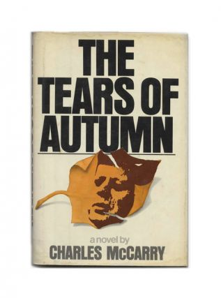 The Tears of Autumn - 1st Edition/1st Printing. Charles McCarry